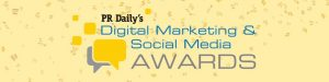 PR Daily's 2020 Digital Marketing & Social Media Awards is accepting submissions